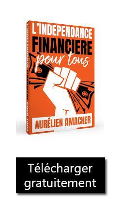 indépendance fincière - Aurélien Amacker